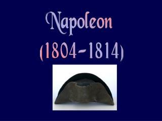 Napoleon  (1804-1814)