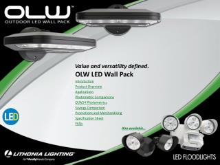 OLW LED Wall Pack Introduction Product Overview Applications Photometric Comparisons OLW14 Photometrics Savings Compari