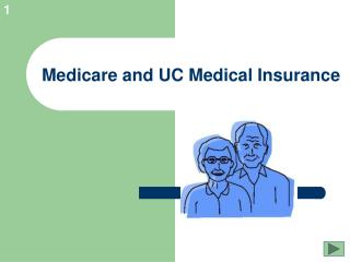 Medicare and UC Medical Insurance