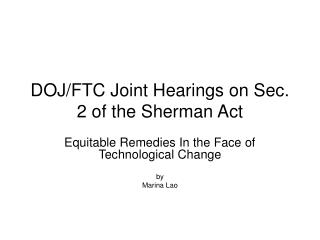 DOJ/FTC Joint Hearings on Sec. 2 of the Sherman Act