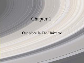 Chapter1 - Our Place In The Universe-ppt