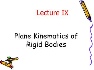 Plane Kinematics of Rigid Bodies
