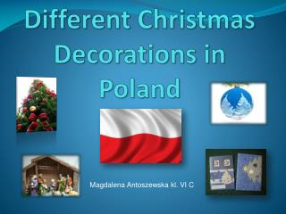 Different Christmas Decorations in  Poland