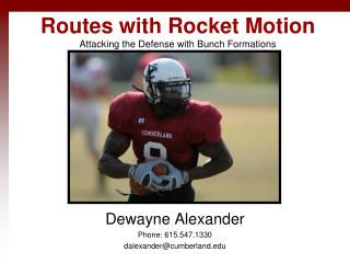 Routes with Rocket Motion Attacking the Defense with Bunch Formations