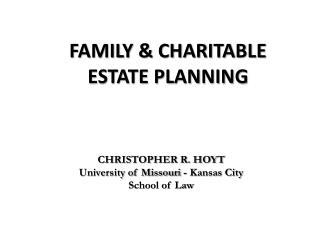 FAMILY & CHARITABLE  ESTATE PLANNING