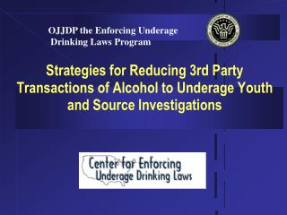 Strategies for Reducing 3rd Party Transactions of Alcohol to Underage Youth and Source Investigations