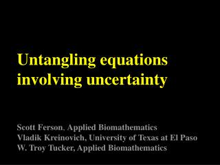 Untangling equations involving uncertainty