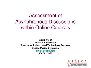 Assessment of Asynchronous Discussions  within Online Courses