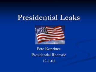 Presidential Leaks