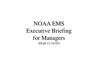 NOAA EMS  Executive Briefing for Managers (Draft 11-24-03)