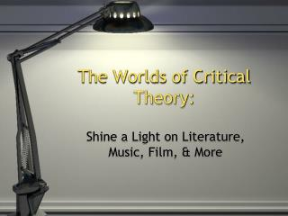 The Worlds of Critical  Theory: