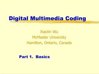 Digital Multimedia Coding