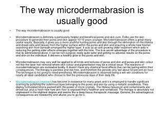 The way microdermabrasion is usually good