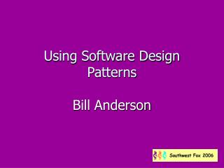 Using Software Design Patterns
