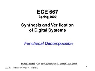 ECE 667 Spring 2009 Synthesis and Verification of Digital Systems