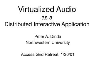 Virtualized Audio as a Distributed Interactive Application
