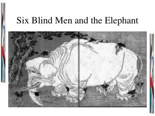 Six Blind Men and the Elephant