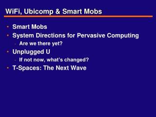 WiFi, Ubicomp & Smart Mobs