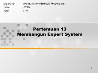 Pertemuan 13 Membangun Expert System