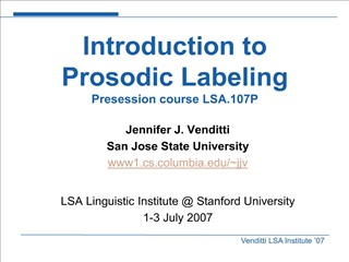 Introduction to Prosodic Labeling Presession course LSA.107P