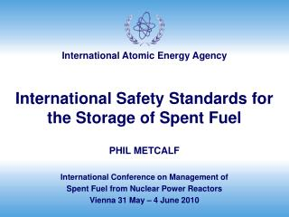 International Safety Standards for the Storage of Spent Fuel