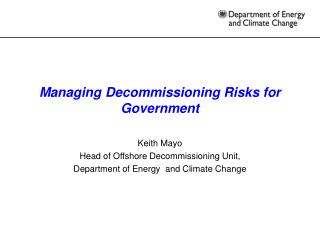 Managing Decommissioning Risks for Government