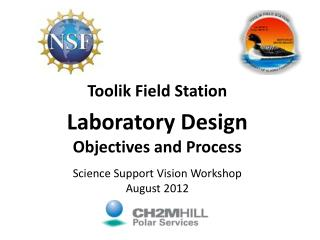 Toolik Field Station Laboratory Design Objectives and Process Science Support Vision Workshop A ugust  2012