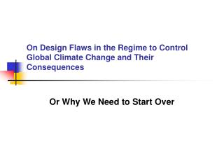 On Design Flaws in the Regime to Control Global Climate Change and Their Consequences