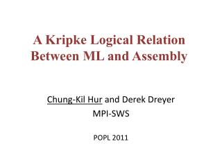 A  Kripke  Logical  Relation Between  ML and Assembly