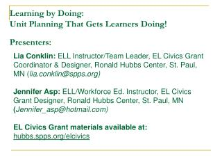 Learning by Doing:  Unit Planning That Gets Learners Doing! Presenters:
