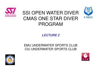 SSI OPEN WATER DIVER CMAS ONE STAR DIVER PROGRAM LECTURE 2 EMU UNDERWATER SPORTS CLUB CIU UNDERWATER SPORTS CLUB