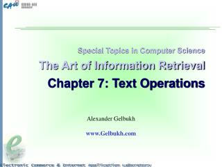 Special Topics in Computer Science The Art of Information Retrieval Chapter 7: Text Operations