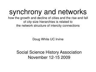Social Science History Association November 12-15 2009