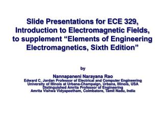 "Slide Presentations for ECE 329, Introduction to Electromagnetic Fields, to supplement ""Elements of Engineering Electro"