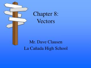 Chapter 8:   Vectors