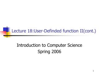 Lecture 18:User-Definded function II(cont.)
