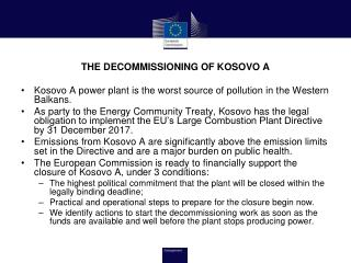 THE DECOMMISSIONING OF KOSOVO A Kosovo A power plant is the worst source of pollution in the Western Balkans.