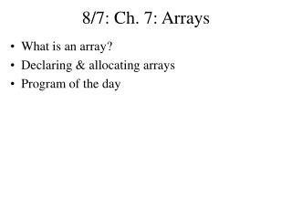 8/7: Ch. 7: Arrays