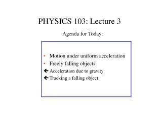 PHYSICS 103: Lecture 3