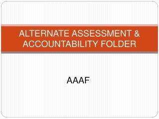 ALTERNATE ASSESSMENT & ACCOUNTABILITY FOLDER
