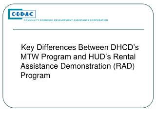 Key Differences Between DHCD's MTW Program and HUD's Rental Assistance Demonstration (RAD) Program