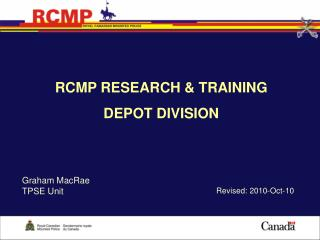 RCMP RESEARCH & TRAINING  DEPOT DIVISION