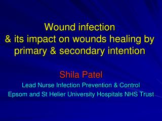 Wound infection  & its impact on wounds healing by primary & secondary intention
