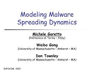 Modeling Malware Spreading Dynamics