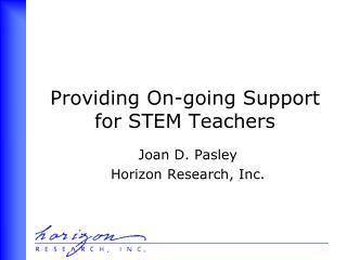 Providing On-going Support  for STEM Teachers