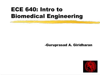 ECE 640: Intro to Biomedical Engineering