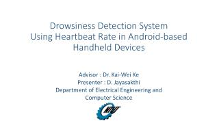 Drowsiness Detection System Using Heartbeat Rate in Android-based Handheld Devices