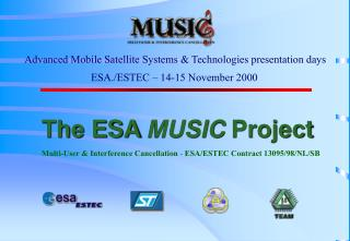 The ESA  MUSIC  Project Multi-User & Interference Cancellation -  ESA/ESTEC Contract 13095/98/NL/SB