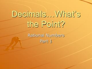 Decimals…What's the Point?