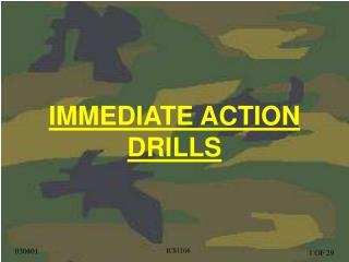 IMMEDIATE ACTION DRILLS